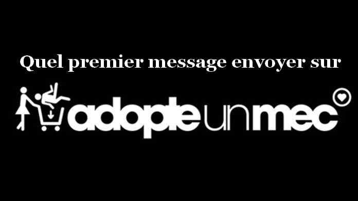 Quel premier message envoyer sur Adopte Un Mec